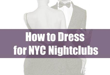 How to Dress for NYC nightclubs