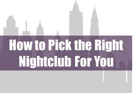How to pick the right nightclub for your preferences